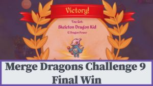 Merge Dragons Challenge 9 Final Win