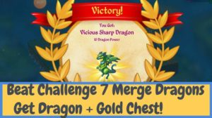 How to win Merge Dragons Challenge 7