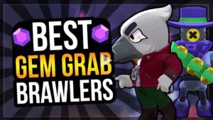 The Best Brawlers in Gem Grab – Need Them To Win!